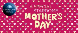stardome mothers day